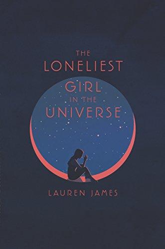 The Loneliest Girl in the Universe von Lauren James