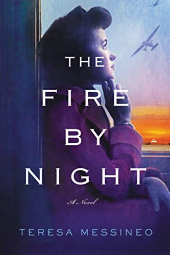 The Fire by Night (International Edition) By Teresa Messineo