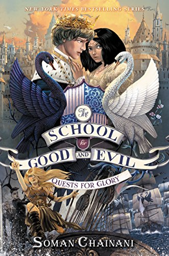 The School for Good and Evil #4: Quests for Glory von Soman Chainani