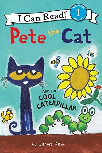 Pete the Cat and the Cool Caterpillar von James Dean