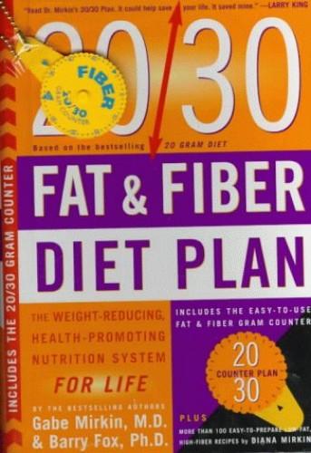 20/30 Fat and Fibre Diet Plan By Gabe Mirkin