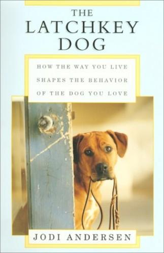 The Latchkey Dog By Jodi Andersen