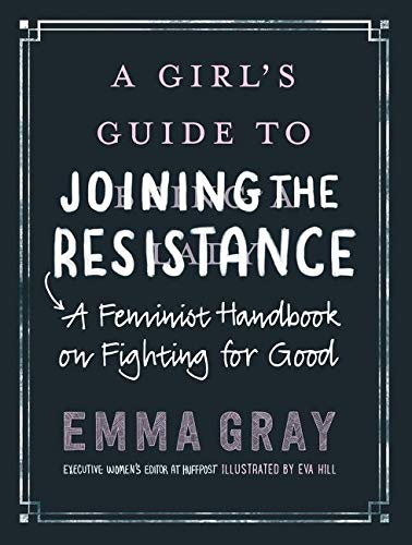 A Girl's Guide to Joining the Resistance By Emma Gray