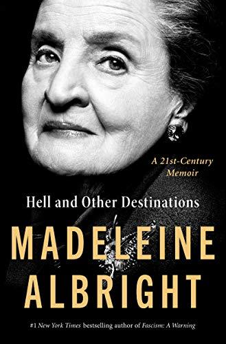 Hell and Other Destinations von Madeleine Albright