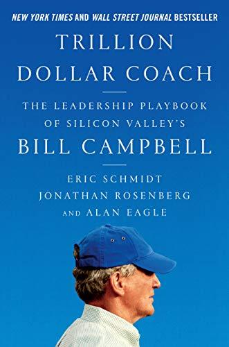 Trillion Dollar Coach By Eric Schmidt, III