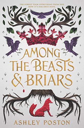 Among the Beasts & Briars von Ashley Poston