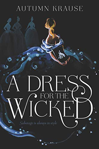 A Dress for the Wicked By Autumn Krause