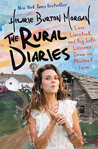 The Rural Diaries von Hilarie Burton-Morgan