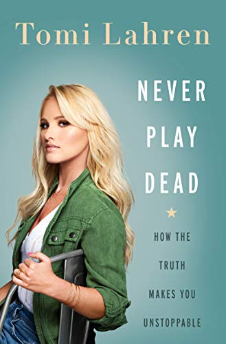 Never Play Dead By Tomi Lahren
