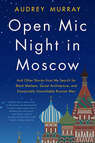 Open Mic Night in Moscow By Audrey Murray