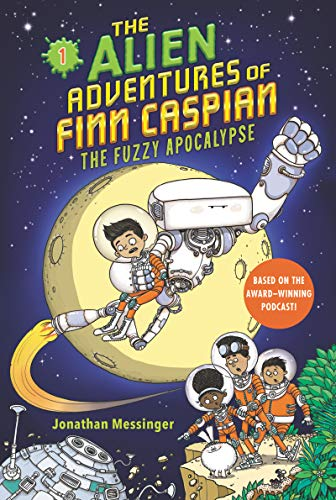 The Alien Adventures of Finn Caspian #1: The Fuzzy Apocalypse von Jonathan Messinger