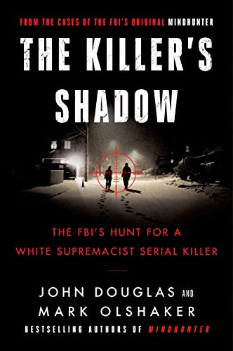 The Killer's Shadow By John E. Douglas