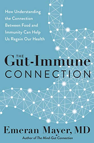 The Gut-Immune Connection By Emeran Mayer