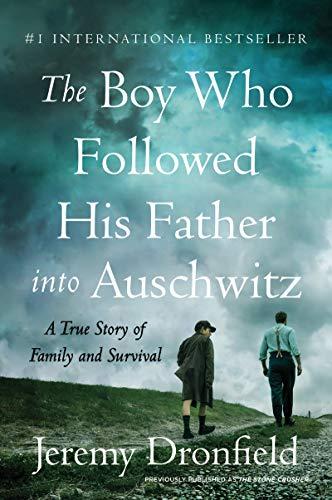 The Boy Who Followed His Father Into Auschwitz von Jeremy Dronfield