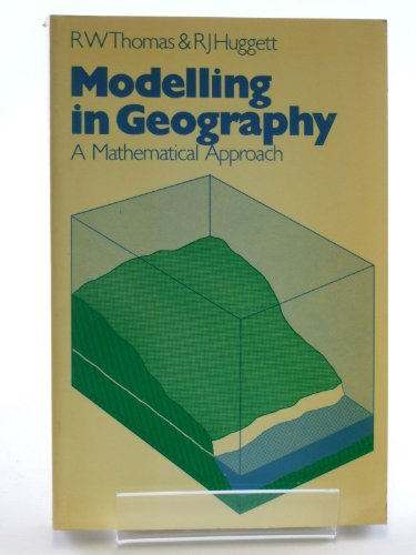 Modelling in Geography By R. W. Thomas