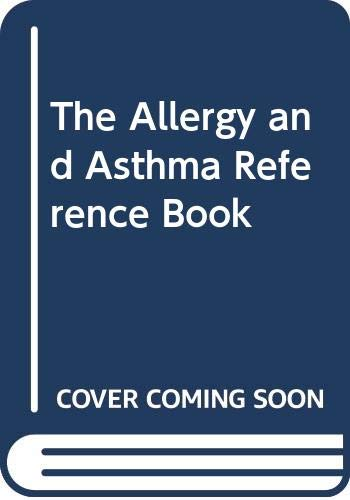 Allergy and Asthma Reference Book, The By Harry Morrow Brown