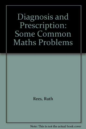 Diagnosis and Prescription By Ruth Rees