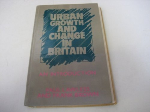 Urban Growth and Change in Britain: An Introduction By Paul Lawless