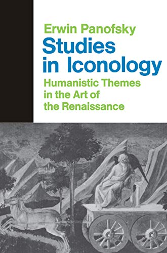 Studies In Iconology: Humanistic Themes In The Art Of The Renaissance by Erwin Panofsky