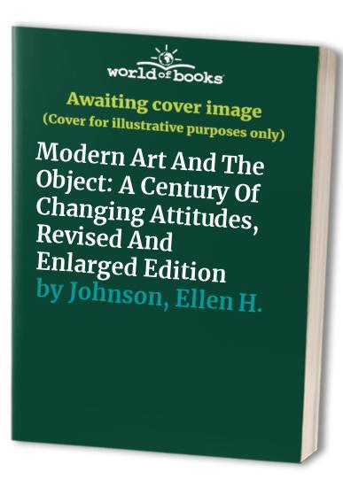Modern Art And The Object By Ellen H. Johnson