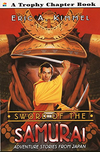 Sword of the Samurai By Eric A Kimmel