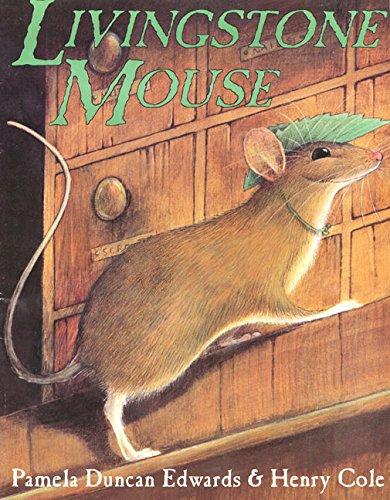 Livingstone Mouse By Pamela Duncan Edwards