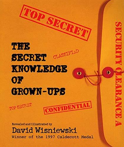 The Secret Knowledge of Grown-Ups By David Wisniewski