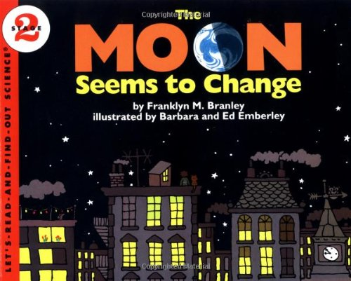 The Moon Seems to Change By Franklyn M Branley