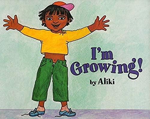 I'm Growing By Aliki