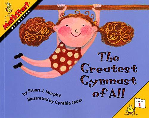 Greatest Gymnast of All, The (MathStart 1) By Stuart J. Murphy