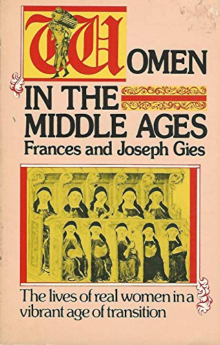 Women in the Middle Ages By Joseph Gies