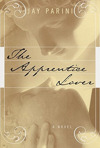 The Apprentice Lover By Jay Parini, Ph.D.
