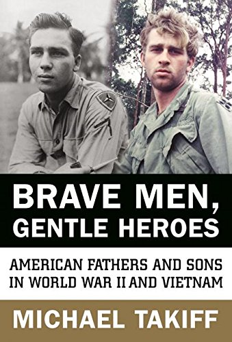 Brave Men Gentle Heroes By Michael Takiff
