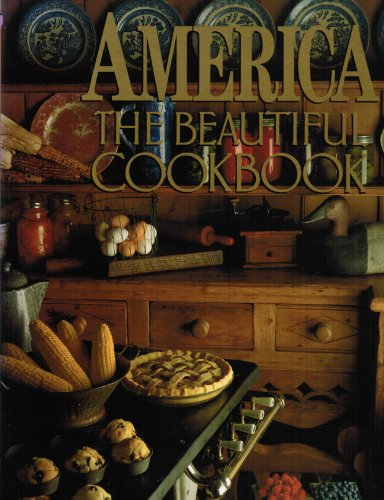 America The Beautiful Cookbook (Authentic Recipes From the United States of America) By Phillip Stephen Schulz; Phillip Stephen Schulz