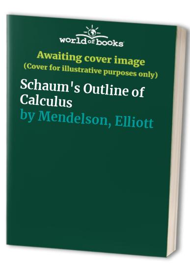 Schaum's Outline of Calculus By Frank Ayres (Morehead State University)