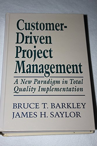 Customer-driven Project Management By Bruce T. Barkley