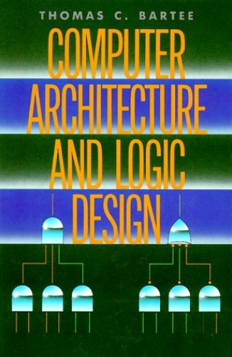 Computer Architecture and Logic Design By Thomas C. Bartee