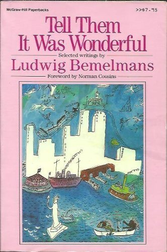Tell Them It Was Wonderful By Ludwig Bemelmans