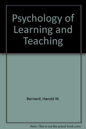 Psychology of Learning and Teaching By Harold W. Bernard