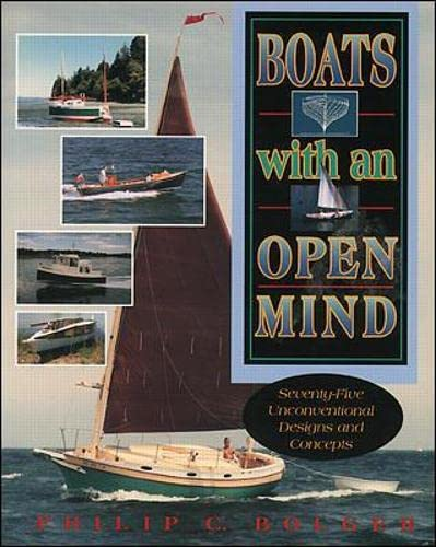 Boats with an Open Mind: Seventy-Five Unconventional Designs and Concepts By Philip Bolger