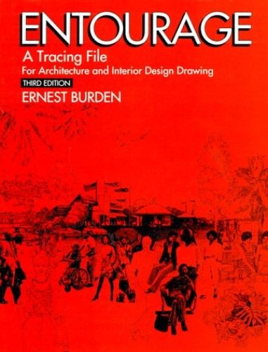 Entourage: A Tracing File for Architects and Interior Design By Ernest Burden