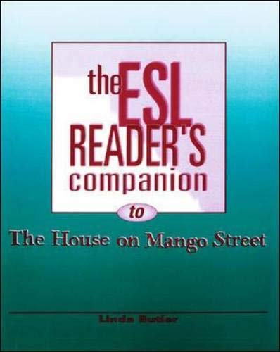 The ESL Reader's Companion to the House on Mango Street By Linda Butler