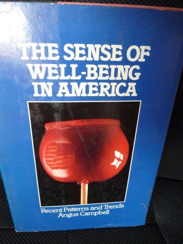 The sense of well-being in America: Recent patterns and trends By Angus Campbell