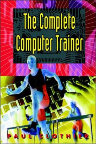 Complete Computer Trainer By Paul Clothier