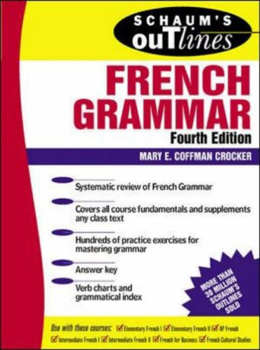 Schaum's Outline of French Grammar (Schaum's Outline Series) By Mary E. Coffman Crocker