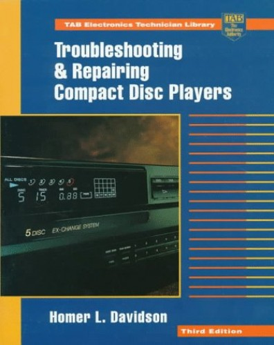 Troubleshooting and Repairing Compact Disk Players (TAB Electronics Technician Library) By Homer L. Davidson