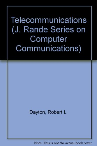 Telecommunications By Robert L. Dayton