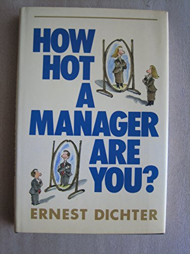 How Hot a Manager are You? By Ernest Dichter