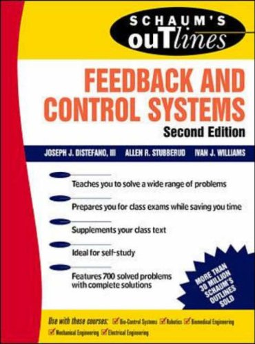 Schaum's Outline of Feedback and Control Systems, Second Edition By Allen J. Stubberud