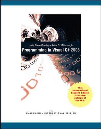 Programming in Visual C# 2008 By Julia Case Bradley